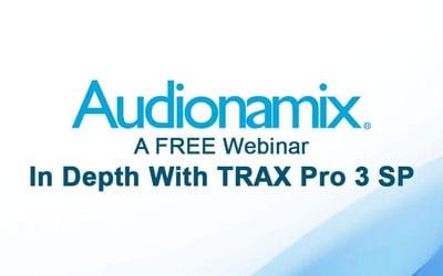 "Webinar Recap: ""In Depth With TRAX Pro 3 SP"""