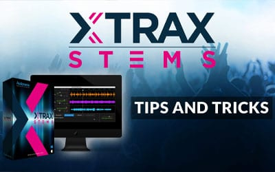 XTRAX STEMS: Tips and Tricks