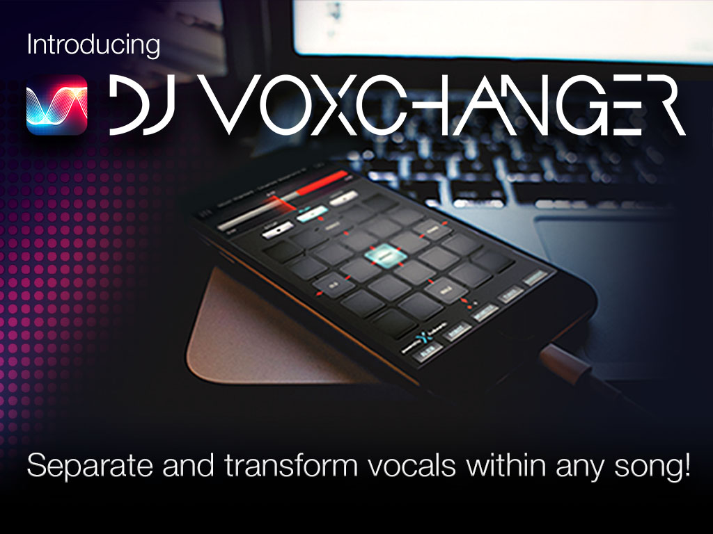 Introducing DJ Voxchanger – The World's First iOS App with Integrated ADX Technology!