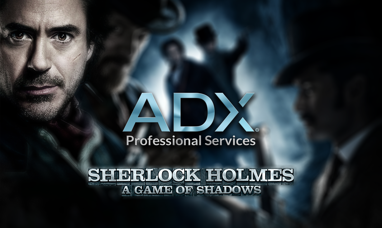 ADX History – Sherlock Holmes: A Game of Shadows